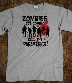 Zombies Are Coming Call The Paramedics
