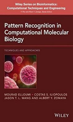 """Ebook available at EPFL [2016-02-01]: """"Pattern Recognition in Computational Molecular Biology: Techniques and Approaches"""" (http://onlinelibrary.wiley.com/book/10.1002/9781119078845)"""