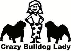 "Larry's Bulldog Shop - Crazy Bulldog Lady Vinyl Decal - 3-3/4"" x 6"", $9.99 (http://www.larrythebulldog.com/crazy-lady/)"