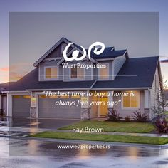 ''Pravo vreme za kupovinu doma je pre pet godina'' / ''The best time to buy a home is always five years ago'' - Ray Brown