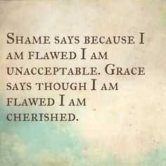 Grace- Thank You Jesus, I have finally learned this!! Changes everything....