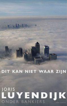 #12/53 Dit kan niet waar zijn van Joris Luijendijk. Een schrikbarend kijkje in de keuken van de City na de 2008 crash.
