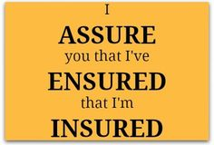 Assure, ensure, insure: Learn how to keep them straight