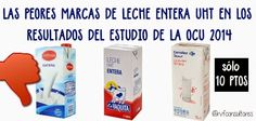 Manipulando lo que comemos. Seguridad alimentaria para todos.: De nuevo la OCU analiza diferentes marcas de leche entera UHT