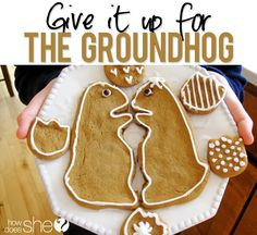 Give it up for the Groundhog! | How Does She... Perfect to celebrate that sweet girls birthday:)
