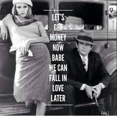 "Bonnie and Clyde - ""Let's get money now babe we can fall in love later"" Bonnie And Clyde Tattoo, Bonnie And Clyde Quotes, Bonnie Clyde, Couple Quotes, Movie Quotes, Life Quotes, Baby Quotes, Quotes Quotes, Tattoo Quotes"