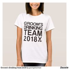 Groom's drinking team 2018 T-Shirt #wedding #bachelorparty #groomsdrinkingteam2018 #grooms #funnywedding