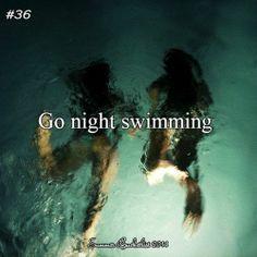 #36: Go night swimming.