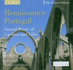 Renaissance Portugal: Sacred Music of Cardoso and Lobo ~ The Sixteen, http://www.amazon.com/dp/B000ANPX54/ref=cm_sw_r_pi_dp_1q3Frb1PWC286