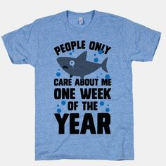 Sharks are lonely animals. All they want is to be loved and cuddled, but the only time that happens is once a year during Shark Week.
