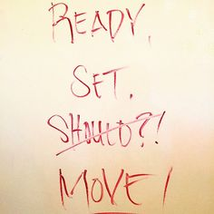 No more should - it's time to MOVE! Thanks Corey Barton for your constant motivation!