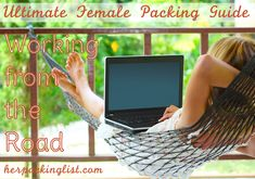 The Ultimate Female Packing Guide to Working From the Road >> Gear, apps, clothing advice for those who want to work while traveling.