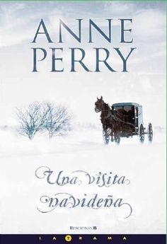 Una visita navideña / Anne Perry ; traducción de Borja Folch