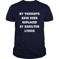 #tshirtsport.com #besttshirt #My Thoughts Have Been Replaced By Hamilton Lyrics  My Thoughts Have Been Replaced By Hamilton Lyrics  T-shirt & hoodies See more tshirt here: http://tshirtsport.com/