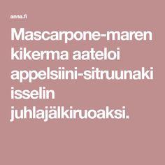Mascarpone-marenkikerma aateloi appelsiini-sitruunakiisselin juhlajälkiruoaksi.