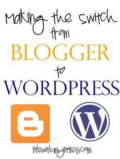 Making the switch from Blogger to WordPress - tips to make it easy and the relaunch of my new site!