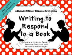 Writing to Respond to a Book: Independent Reader Response Notebooking from Elements of Elementary on TeachersNotebook.com -  (26 pages)  - Everything you need to implement an independent reader's response notebook for 3rd-5th grade! This is the perfect tool for keeping track of your students' independent reading, and differentiating their responses or assessments.