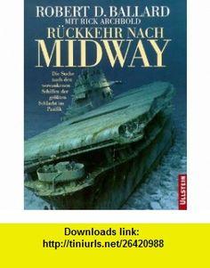 R�ckkehr nach Midway. (9783550083020) Robert D. Ballard, Rick Archbold, Robert J. Cressman, Charles Haberlein, John Lundstrom, Ken Marschall, David Doubilet , ISBN-10: 3550083025  , ISBN-13: 978-3550083020 ,  , tutorials , pdf , ebook , torrent , downloads , rapidshare , filesonic , hotfile , megaupload , fileserve