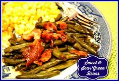Sweet Tea and Cornbread: Sweet and Sour Green Beans!