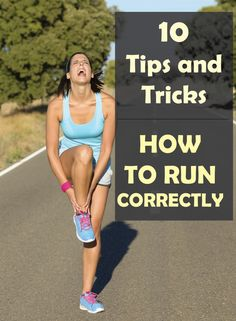 10 Tips and Tricks on HOW TO RUN CORRECTLY