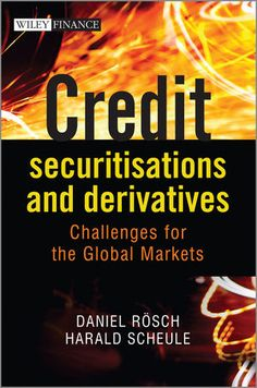 Wiley: Credit Securitisations and Derivatives: Challenges for the Global Markets - Daniel Rösch, Harald Scheule
