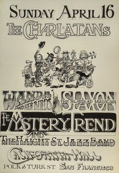 "PERFORMERS:  The Charlatans  The Mystery Trend  The Haight Street Jazz Band  Vod-Vil Wanda & Her Birds  Magician Slaxon     ARTIST: Michael Ferguson & Chris Johnson  DATE:Apr 16, 1966  VENUE:California Hall (San Francisco, CA)  SIZE:13 15/16"" x 19 15/16"""