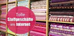 Mode-Entdeckungen online: Tolle Stoffgeschäfte im Internet für Hobbyschneiderinnen