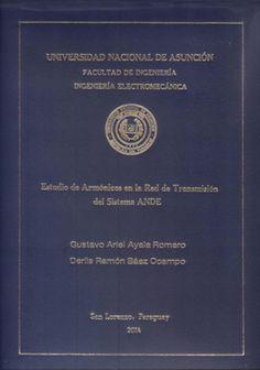 T1404 Ayala Romero, Gustavo Ariel y Báez Ocampo, Delis Ramón (2014) Estudio de armónicos en la red de transmisión del Sistema ANDE. San Lorenzo : FIUNA