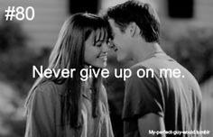 My perfect guy would never give up on me or on us. True Love never fails.