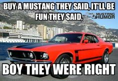 Yep! Mustang Quotes, Mustang Humor, 2017 Ford Mustang, Mustang Cars, Truck Memes, Funny Car Memes, Funny Cars, Car Humor, Chevy Jokes
