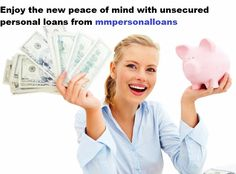 Enjoy the new peace of mind with unsecured loans from mmpersonalloans http://www.mmpersonalloans.com/unsecured-personal-loans/