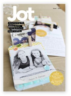 Issue 1 - Paper Crafting taken to the next level. A beautiful and inspiring FREE digital magazine. Check it out! www.jotmagazine.com #scrapbooking #scrapbook #papercraft #jotmagazine