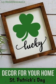This cute Farmhouse Framed Sign is perfect for your St. Patrick's Day Home Decor.  Right size for a shelf or Mantle Decor.  Visit LilyRoseDesignsCo today to see what adorable home decor items they have for you! #farmhousesigns #stpatricksdaydecorations #lilyrosedesignsco #lucky