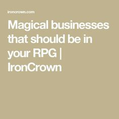 There are a number of reasons that magical businesses may not be present in your roleplaying game. Perhaps magic is particularly rare or difficult to manage, perhaps magic is regarded with distrust… Dungeons And Dragons Game, Dungeons And Dragons Homebrew, Rpg List, Mazes And Monsters, Cyoa Games, Dungeon Master's Guide, Pokemon, Dnd 5e Homebrew, Game Props