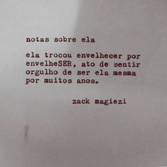 """""""EnvelheSer  Conversar com as pessoas é uma poderosa fonte de inspiração  #zackmagiezi  #notassobreela"""""""