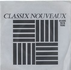"For Sale - Classix Nouveaux Because You're Young UK  7"" vinyl single (7 inch record) - See this and 250,000 other rare & vintage vinyl records, singles, LPs & CDs at http://eil.com"
