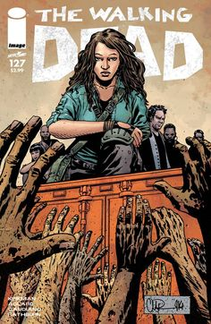 "The Walking Dead-127 ""In the aftermath of ALL-OUT WAR we discover… A NEW BEGINNING."""
