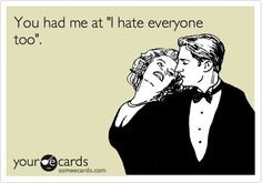 You had me at I hate everyone too. #yourecards