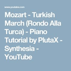 Mozart - Turkish March (Rondo Alla Turca) - Piano Tutorial by PlutaX - Synthesia - YouTube