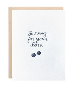 For when your friend loses their best friend. Specifications - Hand-lettered Design - Letterpress Printed - Kraft Paper Envelopes - Size x Folded - One Card and One Envelope per Single Card Order - Made with Love in New Orleans Loss Of Dog, Pet Loss, Empathy Cards, Sorry For Your Loss, Dog Cards, Paper Envelopes, Animal Cards, Letterpress Printing, Stampin Up Cards