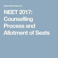 NEET 2017: Counselling Process and Allotment of Seats
