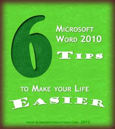 6 Microsoft Word 2010 Tips to Make your Life Easier - www.blgbusinesssolutions.com