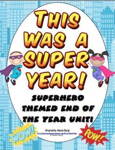 Superhero End Themed of the Year Unit- End of the year planning DONE! This superhero themed unit is jam packed with fun and academic superhero themed activities! $