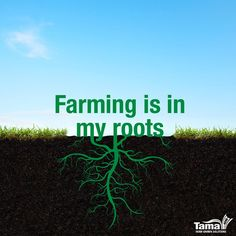 Farming is in my roots