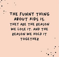 Super funny sayings and quotes hilarious humor ideas Mommy Quotes, Quotes For Kids, Quotes To Live By, Me Quotes, Quotes About Children, Motivational Mom Quotes, Inspirational Parenting Quotes, Funny Quotes About Kids, Good Mom Quotes