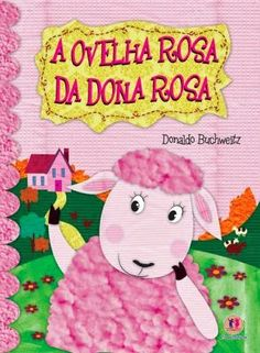 AMIGA DA EDUCAÇÃO.: LIVRO A OVELHA ROSA DA DONA ROSA COM SUGESTÕES DE ATIVIDADES E MODELOS DE LEMBRANCINHAS PARA PÁSCOA.