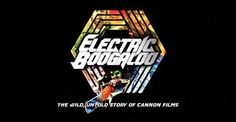 Moments of Film: Electric Boogaloo: The Wild, Untold Story of Canno...