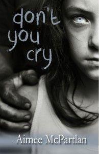 Don't You Cry by Aimee McPartlan