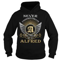 Never Underestimate The Power of an ALFRED - Last Name, Surname T-Shirt