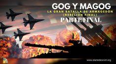 Gog y Magog  y la gran batalla de Armagedón: PARTE 2 Y FINAL